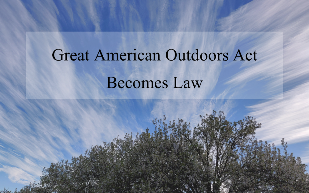 It's a Law: Big Announcements on Great American Outdoors Act