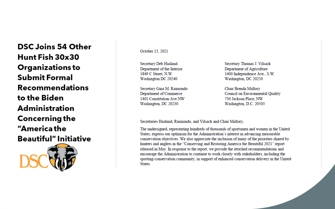 DSC Joins 54 Other Hunt Fish 30×30 Organizations to Submit Formal Recommendations to the Biden Administration